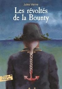 Jules Verne - Les révoltes de la Bounty - Suivi de Un drame au Mexique.
