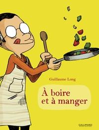 Guillaume Long - A boire et à manger.