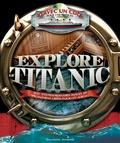 Explore le Titanic : avec 1 Cédérom / Peter Chrisp  