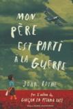 Mon père est parti à la guerre / John Boyne | Boyne, John (1971-....). Auteur