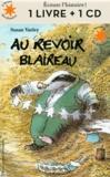 Susan Varley - Au revoir Blaireau. 1 CD audio