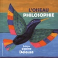 Jacqueline Duhême et Gilles Deleuze - L'oiseau philosophie.