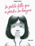 Dominique Sampiero - La petite fille qui a perdu sa langue.