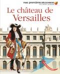 Le château de Versailles / illustré par Christian Heinrich   Heinrich, Christian (1965-....). Illustrateur