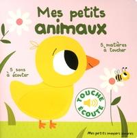 Marion Billet - Mes petits animaux - 5 sons à écouter, 5 matières à toucher.