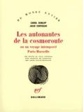 Les Autonautes de la cosmoroute ou Un Voyage intemporel Paris-Marseille / Carol Dunlop et Julio Cortázar... | Dunlop, Carol (1946?-1982)