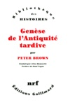 Peter Brown - Genèse de l'Antiquité tardive.