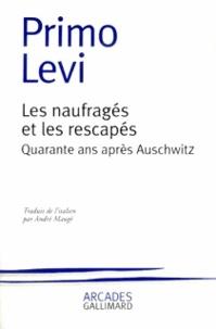 Primo Levi - Les naufragés et les rescapés - Quarante ans après Auschwitz.