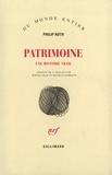 Patrimoine : Une histoire vraie / Philip Roth | Roth, Philip (1933-2018). Auteur