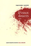 Fabienne Kanor - D'eaux douces.