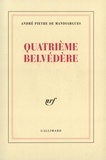 André Pieyre de Mandiargues - Quatrième belvédère.