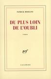Du plus loin de l'oubli / Patrick Modiano | Modiano, Patrick (1945-....). Auteur