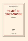 Edouard Glissant - Poétique - Tome 4, Traité du tout-monde.