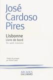 José Cardoso Pires - Lisbonne - Livre de bord, voix, regards, ressouvenances.