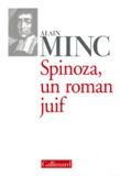 Alain Minc - Spinoza - Un roman juif.