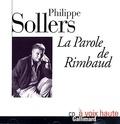Philippe Sollers - La parole de Rimbaud.