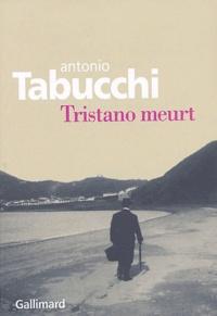 Antonio Tabucchi - Tristano meurt - Une vie.