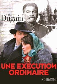 Marc Dugain - Une exécution ordinaire.