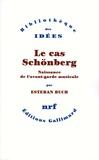 Esteban Buch - Le cas Schönberg - Naissance de l'avant-garde musicale.