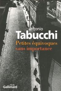 Antonio Tabucchi - Petites équivoques sans importance.