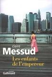 Les enfants de l'empereur / Claire Messud | Messud, Claire (1966-....). Auteur