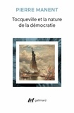 Pierre Manent - Tocqueville et la nature de la démocratie.