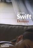 Demain / Graham Swift | Swift, Graham (1949-....). Auteur