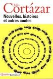 Julio Cortázar - Nouvelles, histoires et autres contes.
