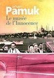 Le musée de l'innocence : roman / Orhan Pamuk   Pamuk, Orhan (1952-....)