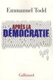 Aprés la démocratie / Emmanuel Todd | Todd, Emmanuel (1951-....). Auteur