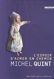 Michel Quint - L'espoir d'aimer en chemin.