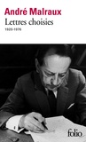 André Malraux - Lettres choisies - 1920-1976.