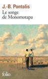 Jean-Bertrand Pontalis - Le songe de Monomotapa.