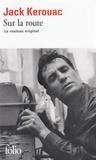 Jack Kerouac - Sur la route - Le rouleau original.