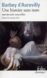 Jules Barbey d'Aurevilly - Une histoire sans nom suivi de Une page d'Histoire, le Cachet d'onyx et de Léa.