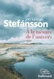 Jón Kalman Stefansson et Eric Boury - A la mesure de l'univers - Chronique familiale.