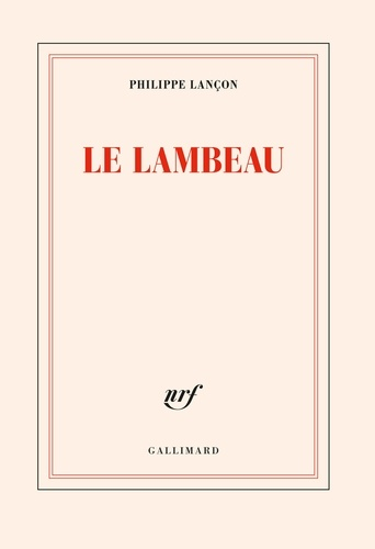 Le lambeau / Philippe Lançon |