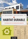 Jean-Loup Bertez et Jean-Claude Tremsal - Habitat durable - L'évidence de la construction passive.
