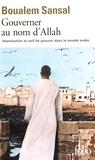 Boualem Sansal - Gouverner au nom d'Allah - Islamisation et soif de pouvoir dans le monde arabe.