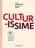 Florence Braunstein et Jean-François Pépin - Culturissime - Le grand récit de la culture générale.