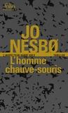 Jo Nesbo - L'homme chauve-souris - Une enquête de l'inspecteur Harry Hole.