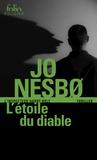 Jo Nesbo - L'étoile du diable - Une enquête de l'inspecteur Harry Hole.