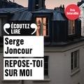 Serge Joncour - Repose-toi sur moi.