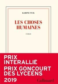 Karine Tuil - Les choses humaines.