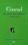 Joseph Conrad - Au coeur des ténèbres et autres écrits.