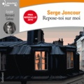 Repose-toi sur moi / Serge Joncour | Joncour, Serge (1961-....)