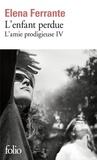 Elena Ferrante - L'amie prodigieuse Tome 4 : L'enfant perdue - Maturité, vieillesse.