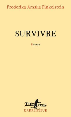 Survivre / Frederika Amalia Finkelstein | Finkelstein, Frederika Amalia (1991?-....). Auteur