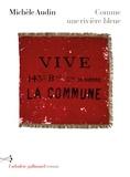 Comme une rivière bleue : Paris 1871 = roman / Michèle Audin | Audin, Michèle (1954-....) - Ecrit aussi en anglais. Auteur
