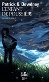 Patrick K. Dewdney - Le cycle de Syffe Tome 1 : L'enfant de poussière.